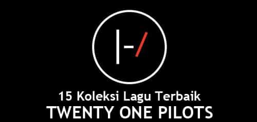 Lagu Terbaik Twenty One Pilots