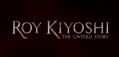 Film Roy Kiyoshi The Untold Story